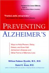Preventing Alzheimer's: Ways to Help Prevent, Delay, Detect, and Even Halt Alzheimer's Disease and OtherForms of Memory Loss - William Rodman Shankle, Daniel G. Amen