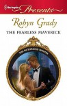 The Fearless Maverick   [HQPB PRESENT 3018 FEARLESS MAV] [Mass Market Paperback] - Robyn-(Author) Grady