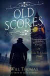 Old Scores: A Barker & Llewelyn Novel - Will Thomas