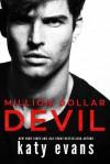 Million Dollar Devil (Million Dollar, #1) - Katy Evans