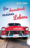 Der Soundtrack meines Lebens - Jessi Kirby, Isabel Thalmann, Elisabeth Spang