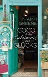 Coco und das Geheimnis des Glücks: Roman - Niamh Greene, Karin Dufner