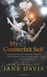 My Counterfeit Self - Jane    Davis