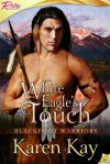 White Eagle's Touch: Blackfoot Warriors - Karen Kay