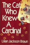 The Cat Who Knew a Cardinal - Lilian Jackson Braun