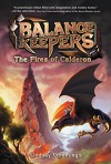 Balance Keepers, Book 1: The Fires of Calderon - Lindsay Cummings