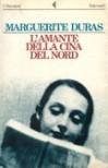 L'amante della Cina del Nord - Marguerite Duras