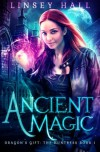 Ancient Magic (Dragon's Gift: The Huntress) (Volume 1) - Linsey Hall