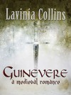 Guinevere: A Medieval Romance - Lavinia Collins
