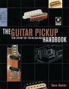 The Guitar Pickup Handbook - Dave Hunter