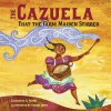 The Cazuela That the Farm Maiden Stirred - Samantha R. Vamos, Rafael Lopez