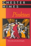 Pinktoes: A Novel - Chester Himes