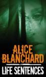 Life Sentences - Alice Blanchard