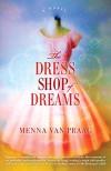 The Dress Shop of Dreams: A Novel - Menna Van Praag