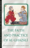 The Faith & Practice of Al-Ghazali (Classics in Religious Studies) - William Montgomery Watt