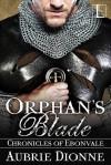 Orphan's Blade - Aubrie Dionne