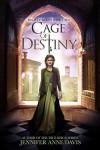 Cage of Destiny (Reign of Secrets #3) - Jennifer Anne Davis