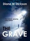 The Grave - Diane M. Dickson