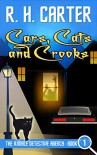 Cars, Cats and Crooks (The Kimble Detective Agency Book 1) - R H Carter