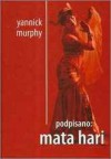 Podpisano: Mata Hari - Yannick Murphy