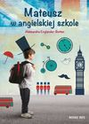 Mateusz w angielskiej szkole - Aleksandra Engländer-Botten