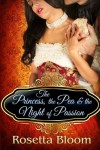 The Princess, the Pea, and the Night of Passion (Passion-Filled Fairy Tales) (Volume 1) - Rosetta Bloom