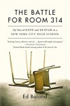 The Battle for Room 314: My Year of Hope and Despair in a New York City High School - Ed Boland