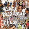 Black President: The Art and Legacy of Fela Anikulapo-Kuti - Trevor Schoonmaker