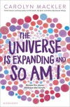 The Universe is Expanding and So Am I - Carolyn Mackler