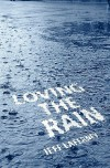 Loving the Rain (Clay and Tanner Thomas, #1) - Jeff LaFerney