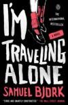I'm Traveling Alone: A Novel - Samuel Bjork