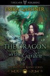 The Dragon in the Garden (The Watcher Rising Series, #1) - Erika Gardner