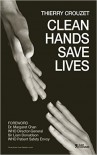 Clean Hands Save Lives - Thierry Crouzet, Sir Liam Donaldson, Dra. Margaret Chan