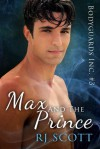 Max and the Prince - R.J. Scott