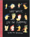 Hey Willy, See the Pyramids - Maira Kalman
