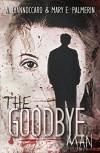 The Goodbye Man (Red Market #1) - Ashleigh Giannoccaro, Mary E. Palmerin