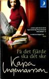 På det fjärde ska det ske - Kajsa Ingemarsson