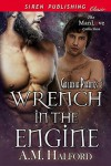 Wrench in the Engine - A.M. Halford
