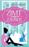 Zimtzauber (Weihnachtsroman) - Katrin Koppold