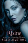 The Rising (Darkness Rising, #3) - Kelley Armstrong