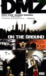 DMZ, Vol. 1: On the Ground - Riccardo Burchielli, Brian Wood, Brian Azzarello