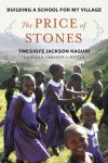The Price of Stones: Building a School for My Village - Twesigye Jackson Kaguri, Susan Urbanek Linville