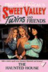 The Haunted House (Sweet Valley Twins) - Francine Pascal