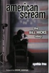American Scream: The Bill Hicks Story - Cynthia True, Janeane Garofalo