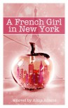A French Girl in New York - Anna  Adams