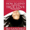 How To Find Your One True Love - Bo Sanchez