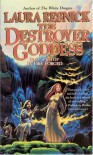 The Destroyer Goddess - Laura Resnick