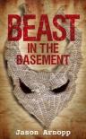 Beast In The Basement - Jason Arnopp