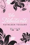 The Debutante: A Novel - Kathleen Tessaro