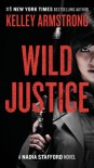 Wild Justice: A Nadia Stafford Novel - Kelley Armstrong